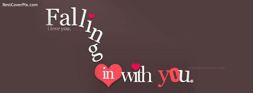 Falling In Love With You I LOVE YOU Best Fb Timeline