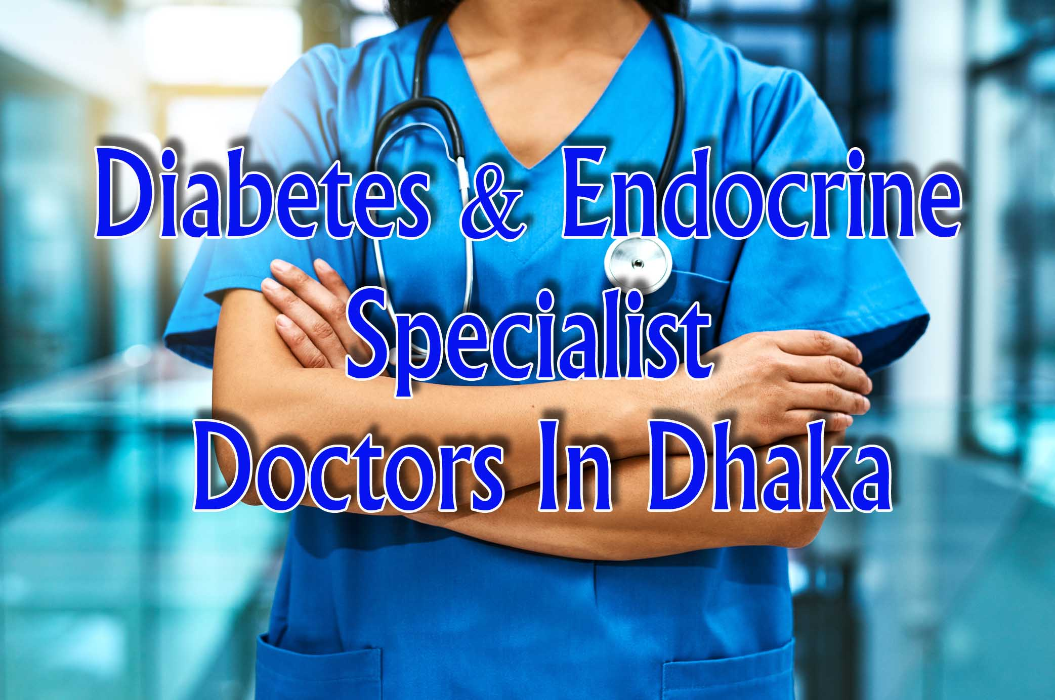 Diabetes & Endocrine Specialist Doctors List