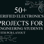 50+ Verified Electronics Projects with PCB Layout