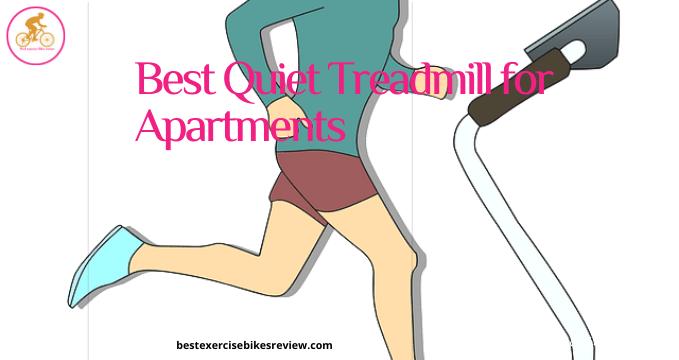 Best quiet treadmill for apartments