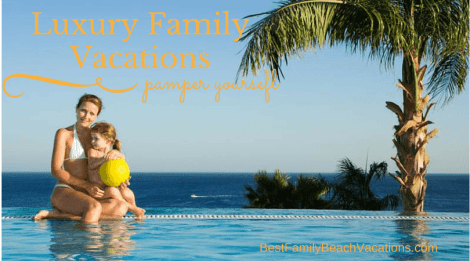 Luxury Family Vacations