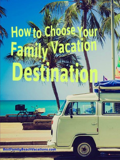 Family Vacation Destination