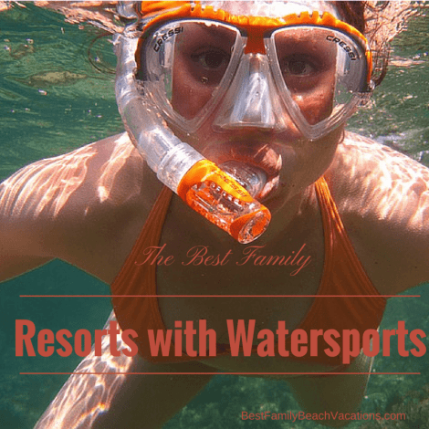 The Best Family Resorts with Watersports