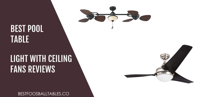 Best Pool Table Lights with Ceiling Fan Reveiws