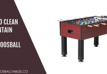 How to Clean Maintain Foosball Table