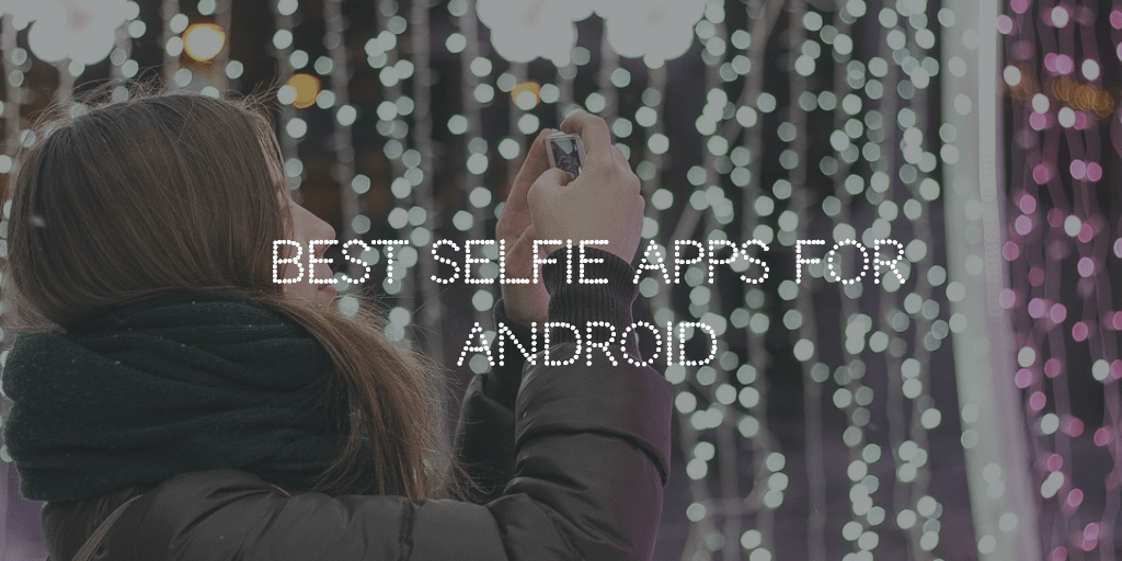 Best selfie apps android