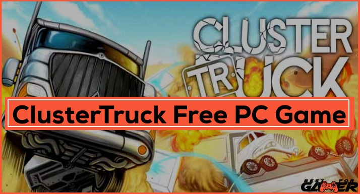 ClusterTruck Free PC Game