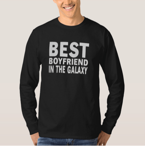Best Boyfriend In The Galaxy FUNNY T Shirt