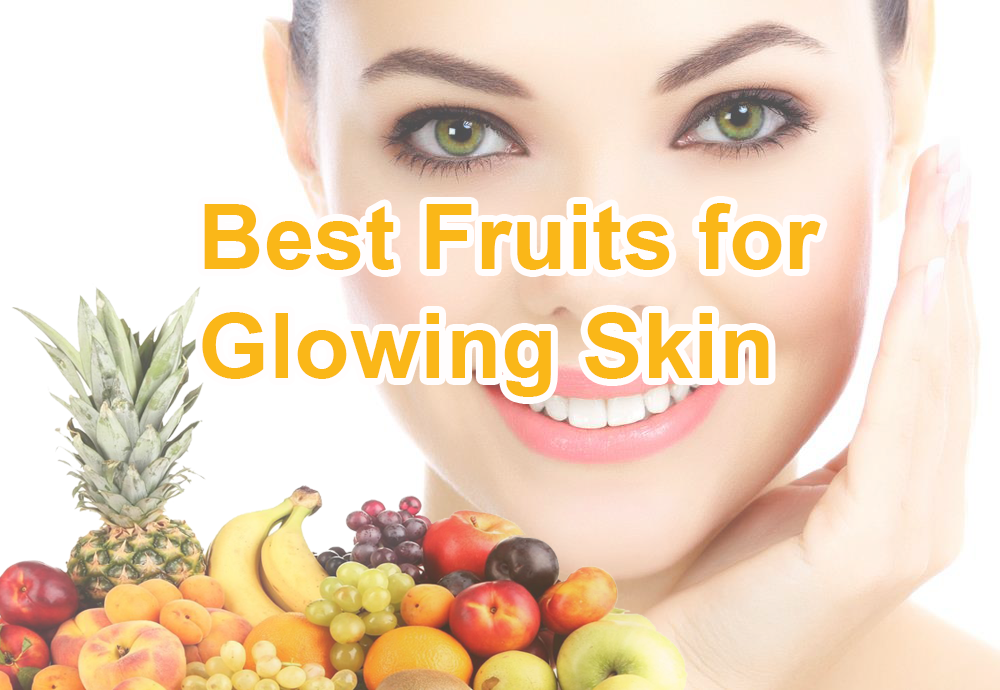 get glowing skin - Which Fruit is Good for Skin Glow?