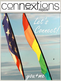 connextions_lgbtr_glbt_life_and_style_magazine