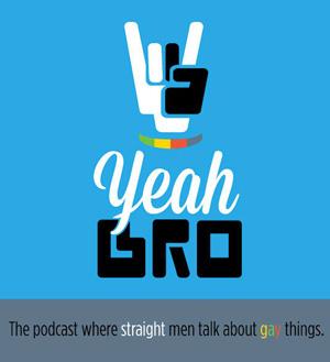 yeah-bro-gay-straight-podcast