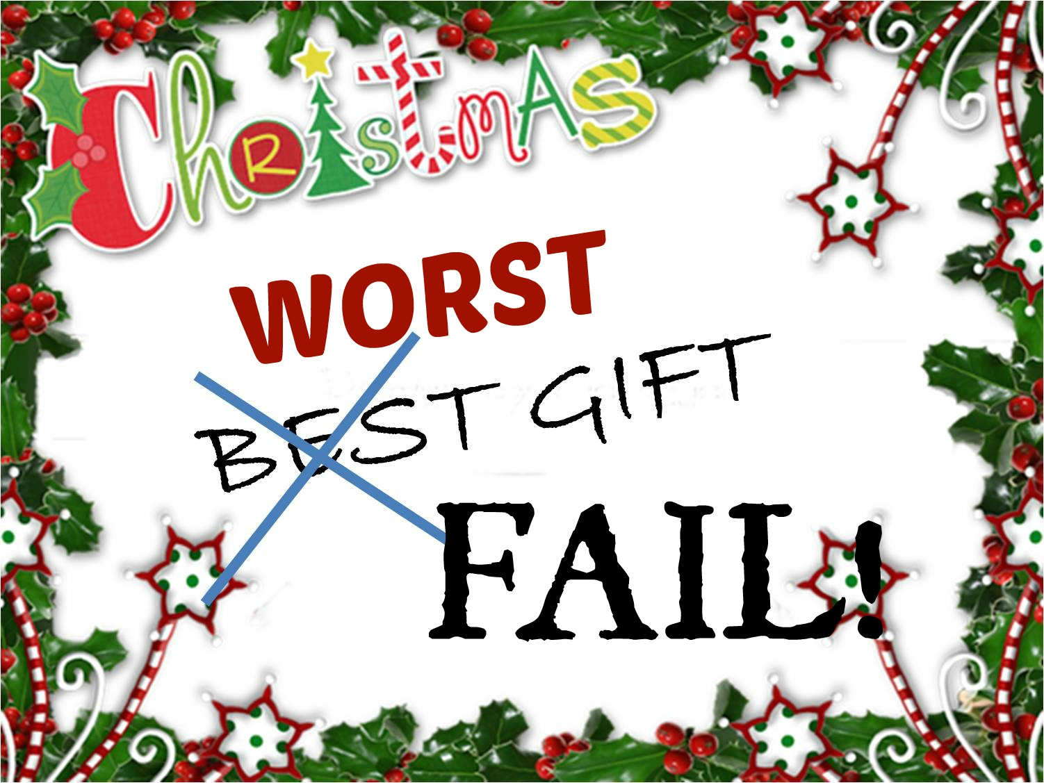 Best Gift Idea Worst Christmas Gifts Be Thankful For Not