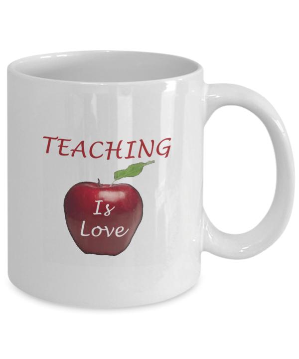 Teacher Mug - Teacher Gift - Teacher Coffee Mug - Teaching Is Love Teacher Mug