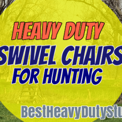 Swivel Hunting Chair Reviews Wood Horse Rocking 2019 Best Heavy Duty