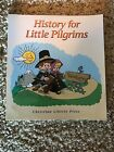BRAND NEW Christian Liberty Press HISTORY FOR LITTLE PILGRIMS Free Shipping