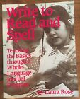 Write to Read and Spell  Teaching the Basics Through a Whole Language