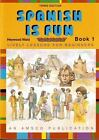 Spanish Is Fun Lively Lessons for Beginners Book 1 3rd Edition English