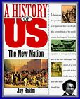 The New Nation 1789 1850 by Joy Hakim