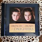 Strength and Dignity for Daughters Vision Forum Anna and Elizabeth Botkin