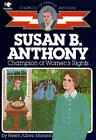 Susan B Anthony Champion of Womens Rights Childhood of Famous Americans