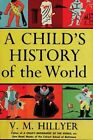 A Childs History of the World by V M Hillyer Christian Homeschool Text Book