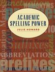 ACADEMIC SPELLING POWER By Julie Howard Excellent Condition