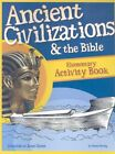 ANCIENT CIVILIZATIONS AND BIBLE CREATION TO JESUS CHRIST By Diana Waring
