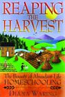 REAPING HARVEST BOUNTY OF ABUNDANT LIFE HOMESCHOOLING By Diana Waring Mint