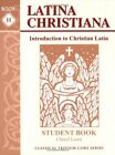 LATINA CHRISTIANA II STUDENT BOOK CLASSICAL TRIVIUM CORE By Cheryl Lowe VG+