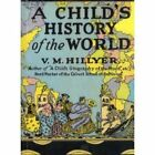 A Childs History of the World by V M Hillyer