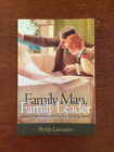 Family Man Family Leader by Philip Lancaster 2004 Vision Forum