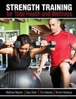 Strength Training for Total Health and Wellness
