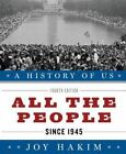 A History of US Ser All the People since 1945 10 by Joy Hakim 2010