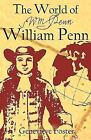 The World of William Penn by Genevieve Foster 2008 Paperback
