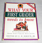 What Your First Grader Needs to Know Core Knowledge by ED Hirsch PB 1998
