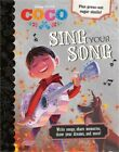 Disney Pixar Coco Sing Your Song Write Songs Share Memories Draw Your Dreams