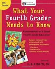 What Your Fourth Grader Needs To Know Ed Hirsch