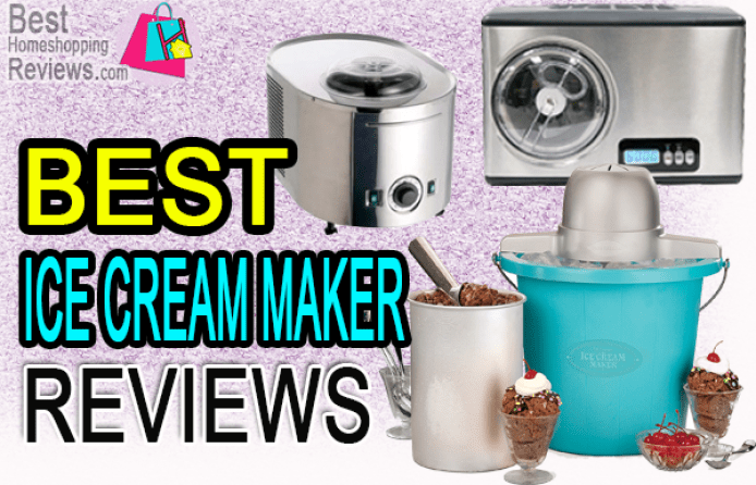 Best Ice Cream Maker Reviews