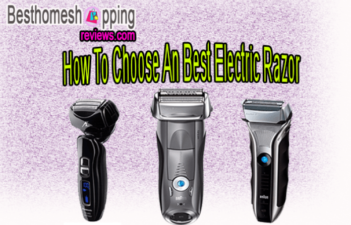 How To Choose An Best Electric Razor