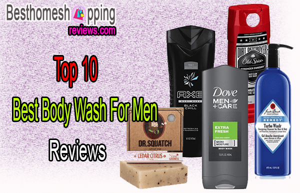 Choice An Best Body Wash For Men (Update Reviews 2018)