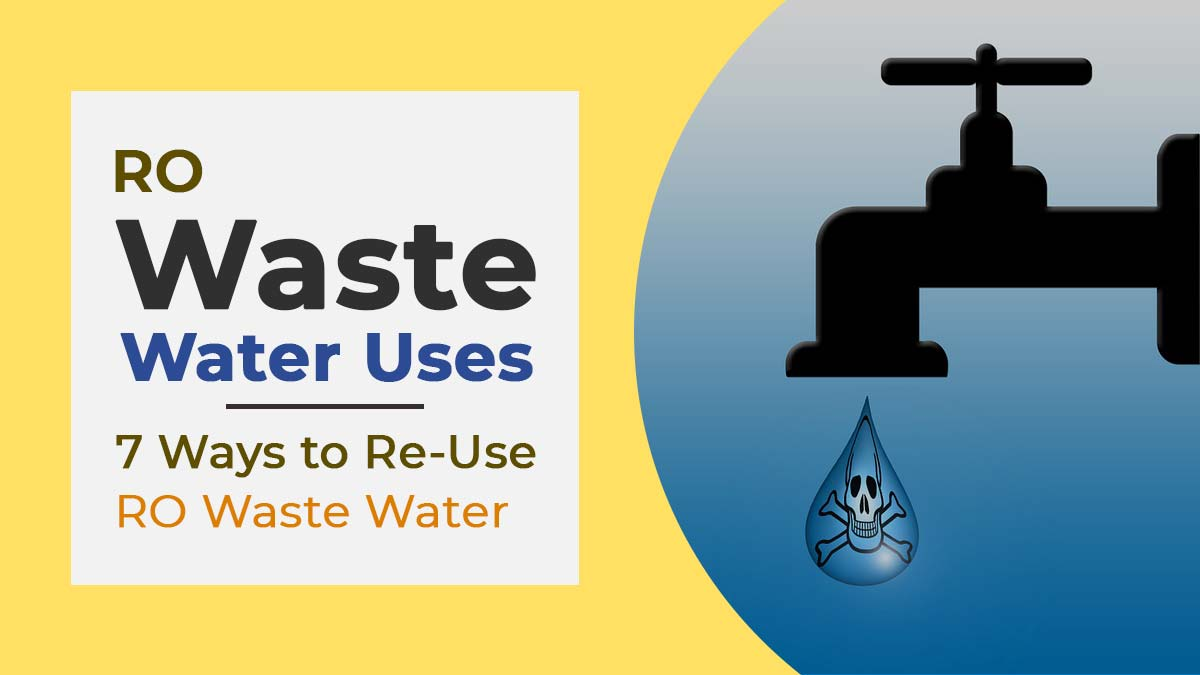 RO Waste Water Uses - 7 Ways to Re-Use RO Waste Water