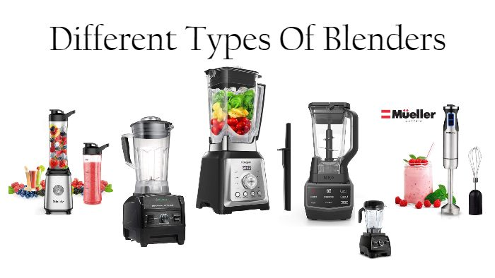 Different Types of Blenders You Should Know And Their Uses