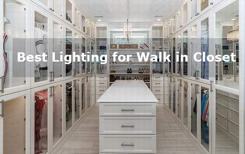 best lighting for walk in closet what
