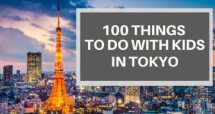 100 Things To Do With Kids in Tokyo