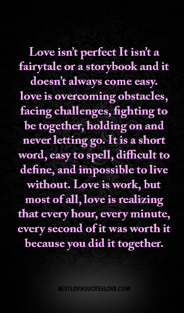 best love quotes -Love isn\'t perfect It isn\'t a fairytale or ...