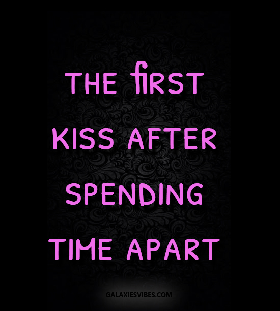 best love quotes the first kiss after spending time apart ...