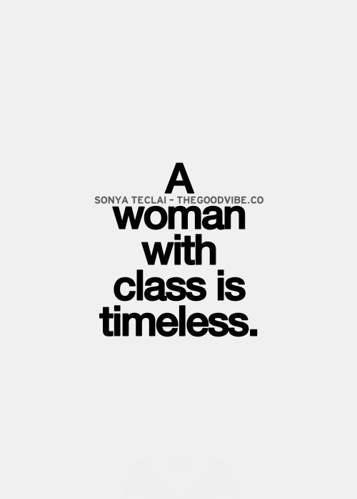 best love quotes - a woman with class is timeless | Galaxies ...
