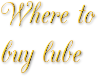 Where to buy lube: water based lubricant