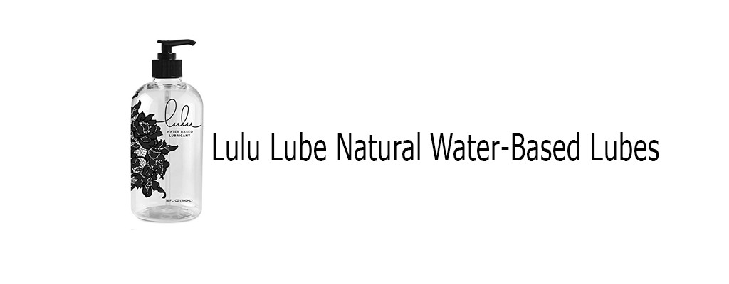 Lulu lube review: Natural Water-Based Lubes for Men and Women