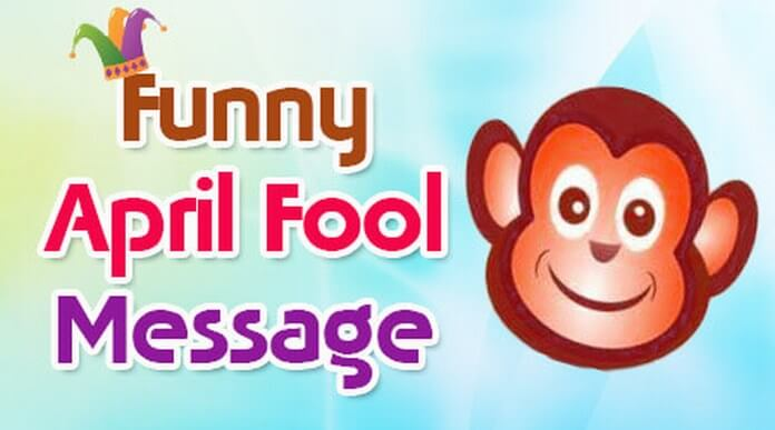 Crazy Collection Of April Fools Day Prank Messages For